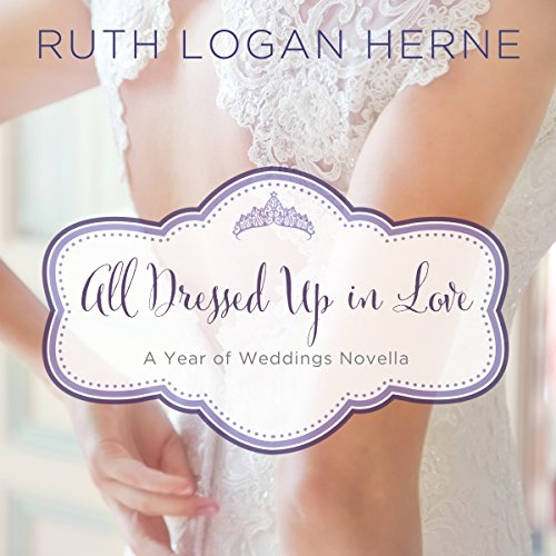 All Dressed Up in Love Audiobook By Ruth Logan Herne cover art