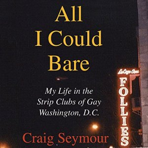 All I Could Bare Audiobook By Craig Seymour cover art
