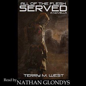 All of the Flesh Served: A Novella Audiobook By Terry M. West cover art