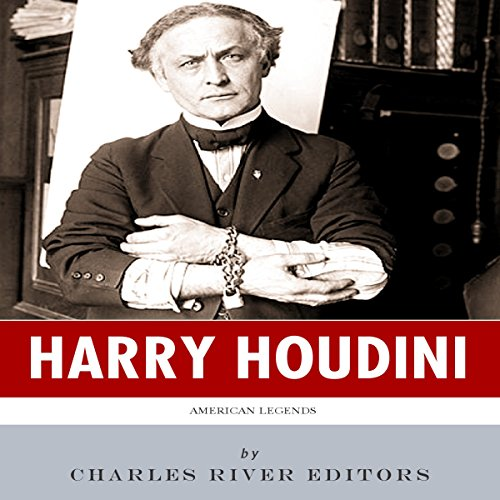 American Legends: The Life of Harry Houdini Audiobook By Charles River Editors cover art