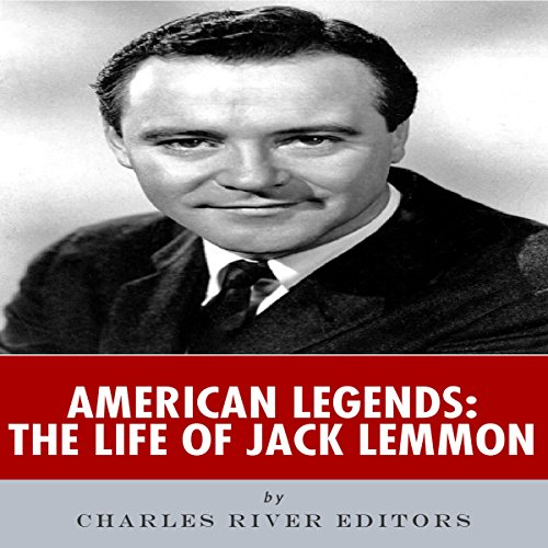 American Legends: The Life of Jack Lemmon Audiobook By Charles River Editors cover art