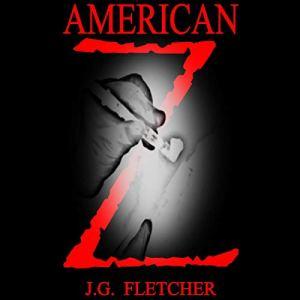 American Z Audiobook By J.G. Fletcher cover art