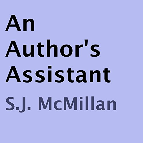 An Author's Assistant Audiobook By S. J. McMillan cover art