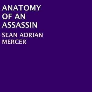 Anatomy of an Assassin Audiobook By Sean Adrian Mercer cover art