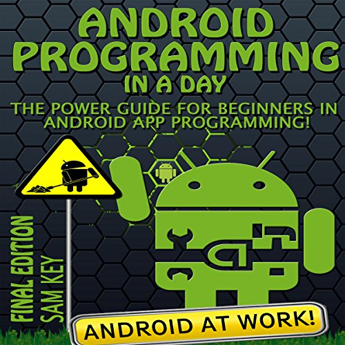 Android: Programming in a Day Audiobook By Sam Key cover art