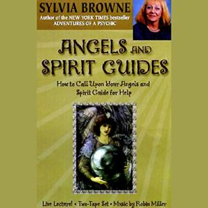 Angels and Spirit Guides Audiobook By Sylvia Browne cover art