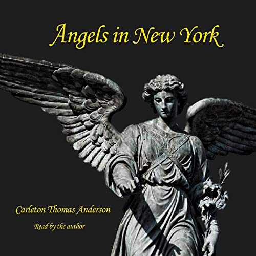 Angels in New York Audiobook By Carleton Thomas Anderson cover art