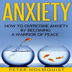 Anxiety Audiobook By Peter H cover art
