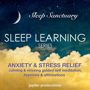 Anxiety & Stress Relief Sleep-Learning Audiobook By Jupiter Productions cover art