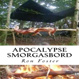 Apocalypse Smorgasbord: Prepper up Grid Down Audiobook By Ron Foster cover art