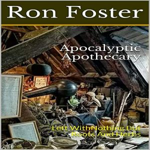 Apocalyptic Apothecary Audiobook By Ron Foster cover art