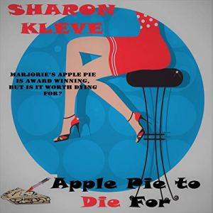 Apple Pie to Die For Audiobook By Sharon Kleve cover art