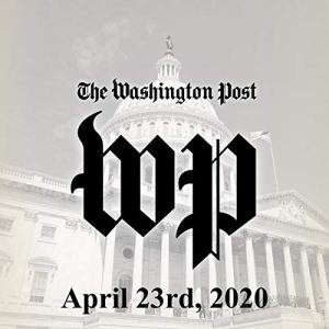 April 23, 2020 Audiobook By The Washington Post cover art