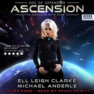 Ascension: Age of Expansion - A Kurtherian Gambit Series Audiobook By Ell Leigh Clarke, Michael Anderle cover art