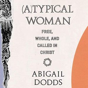 (A)Typical Woman Audiobook By Abigail Dodds cover art