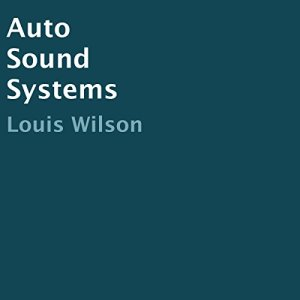 Auto Sound Systems Audiobook By Louis Wilson cover art
