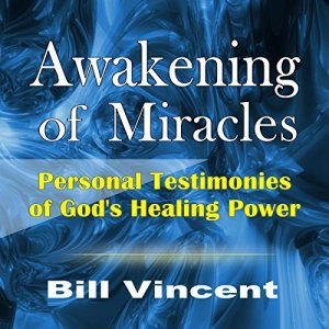 Awakening of Miracles Audiobook By Bill Vincent cover art