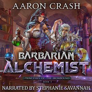 Barbarian Alchemist Audiobook By Aaron Crash cover art