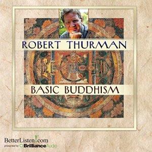 Basic Buddhism Audiobook By Robert Thurman cover art