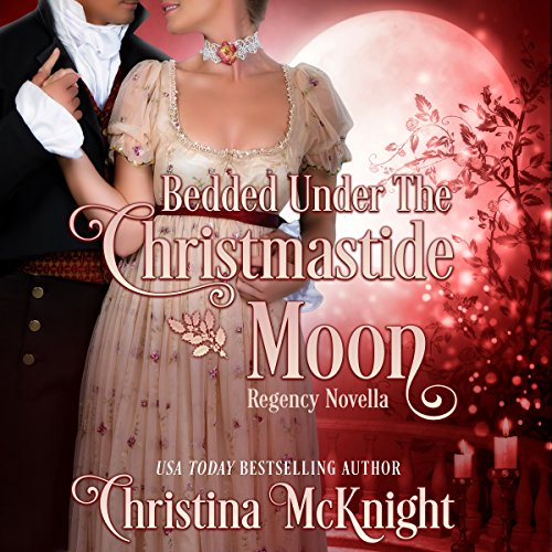 Bedded Under the Christmastide Moon Audiobook By Christina McKnight cover art