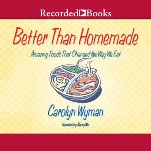 Better Than Homemade Audiobook By Carolyn Wyman cover art