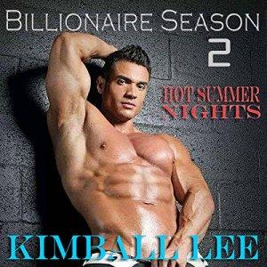 Billionaire Season 2: Hot Summer Nights (Bilionaire Season) Audiobook By Kimball Lee cover art