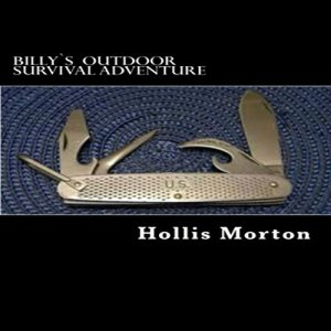 Billy's Outdoor Survival Adventure Audiobook By Hollis Morton cover art