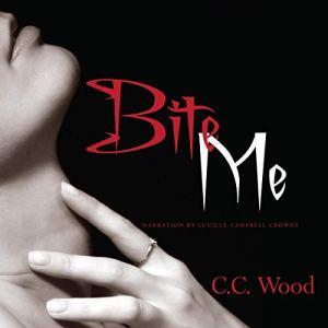 Bite Me Audiobook By C.C. Wood cover art