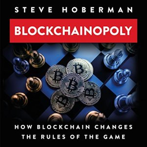 Blockchainopoly: How Blockchain Changes the Rules of the Game Audiobook By Steve Hoberman cover art