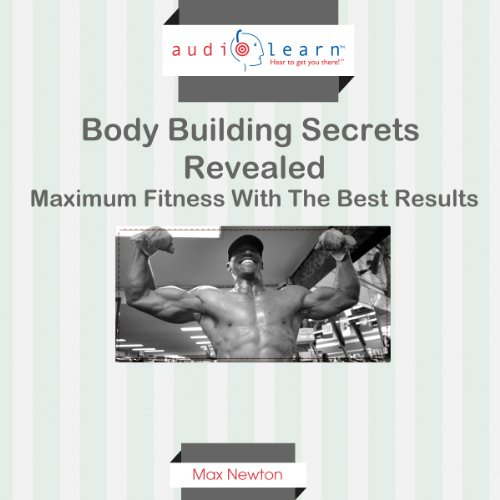 Body Building Secrets Revealed Audiobook By Max Newton cover art