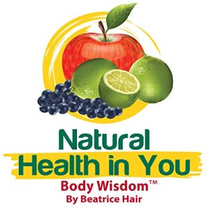 Body Wisdom: Natural Health in You Audiobook By Beatrice RD Hair cover art