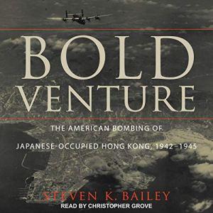 Bold Venture Audiobook By Steven K. Bailey cover art