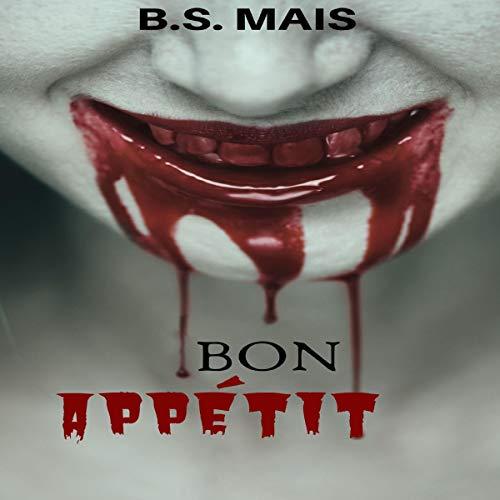 Bon Appétit Audiobook By B.S. Mais cover art