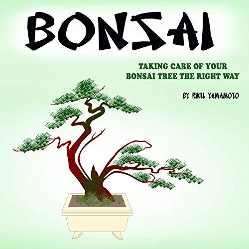 Bonsai: Taking Care of Your Bonsai Tree the Right Way Audiobook By Riku Yamamoto cover art