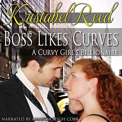Boss Likes Curves: A Curvy Girl's Billionaire Audiobook By Kristabel Reed cover art