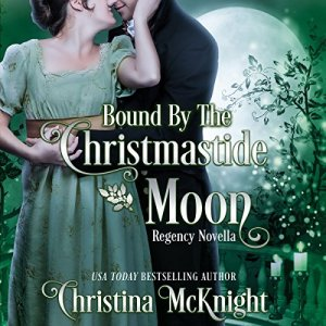 Bound by the Christmastide Moon Audiobook By Christina McKnight cover art