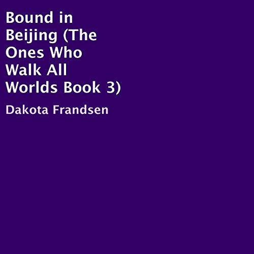 Bound in Beijing Audiobook By Dakota Frandsen cover art