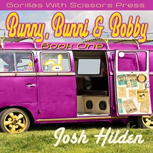 Bunny, Bunni, & Bobby Audiobook By Josh Hilden cover art