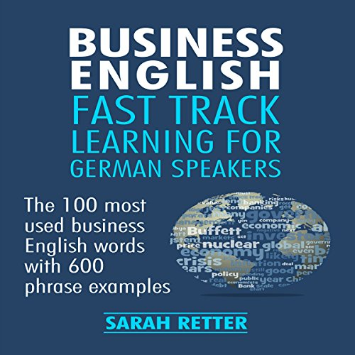 Business English: Fast Track Learning for German Speakers Audiobook By Sarah Retter cover art