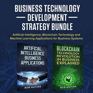 Business Technology Development Strategy Bundle Audiobook By Bob Mather cover art