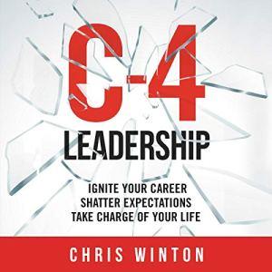 C-4 Leadership Audiobook By Chris Winton cover art