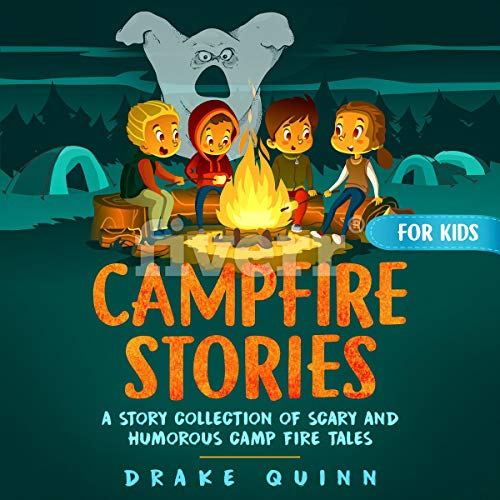 Campfire Stories for Kids Audiobook By Drake Quinn cover art