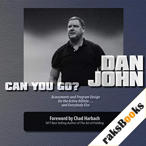 Can You Go? Audiobook By Dan John cover art