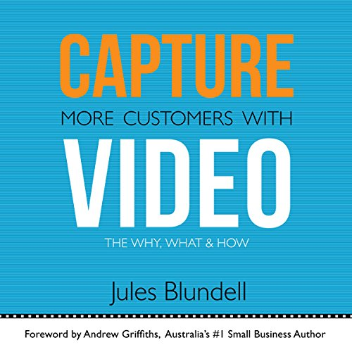 Capture More Customers with Video Audiobook By Jules Blundell cover art