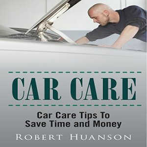 Car Care Audiobook By Robert Huanson cover art