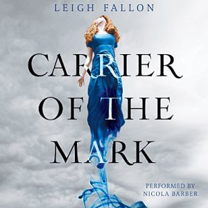 Carrier of the Mark Audiobook By Leigh Fallon cover art