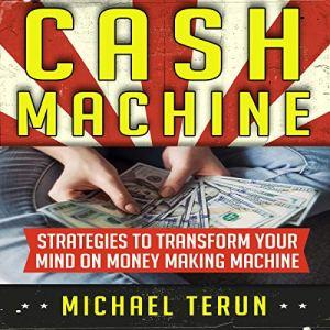 Cash Machine Audiobook By Michael Terun cover art