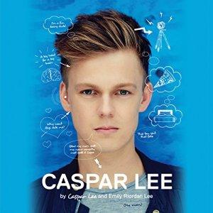 Caspar Lee Audiobook By Caspar Lee, Emily Riordan Lee, Theodora Lee cover art