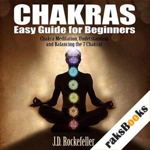 Chakras Easy Guide for Beginners Audiobook By J.D. Rockefeller cover art