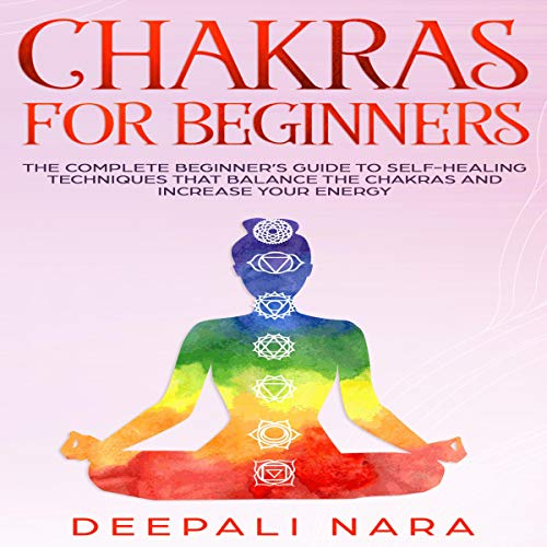 Chakras for Beginners Audiobook By Deepali Nara cover art